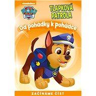 Od pohádky k pohádce Tlapková patrola - Kniha