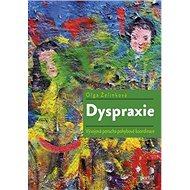 Dyspraxie: Vývojová porucha pohybové koordinace