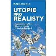 Utopie pro realisty: Nepodmíněný příjem, Otevřené hranice, 15 hodin práce týdně