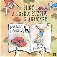Miky a dobrodružství s autíčkem - Kniha