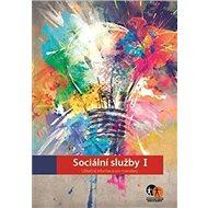Sociální služby I.: Užitečné informace pro manažery - Kniha