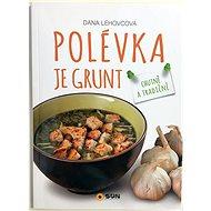 Polévka je grunt - Kniha