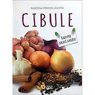 Cibule babiččina přírodní lékárna: rady pro zdraví a krásu - Kniha