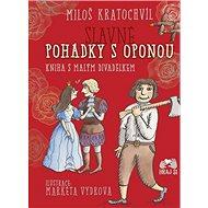 Slavné pohádky s oponou: Kniha s malým divadélkem - Kniha
