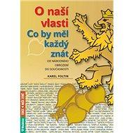O naší vlasti Co by měl každý znát: od národního obrození do současnosti - Kniha