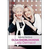 Olga Knoblochová Lady Dermacol - Kniha