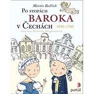 Po stopách baroka v Čechách: 1648-1740 - Kniha