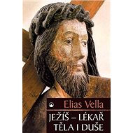 Ježíš - lékař těla i duše - Kniha