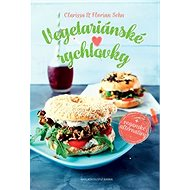 Vegetariánské rychlovky:  + veganské alternativy - Kniha