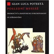 Poslední mesiáš: Proroctví ve středověku - Kniha