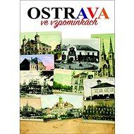 Ostrava ve vzpomínkách - Kniha