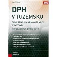 DPH v tuzemsku: zaměřeno na nemovité věci a výstavbu v praktických příkladech - Kniha