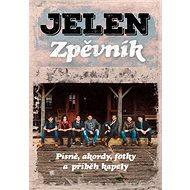 Jelen Zpěvník: Písně, akordy, fotky a příběh kapely - Kniha