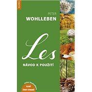 Les návod k použití: Autor bestselleru Tajný život stromů - Kniha