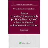 Zákon o některých opatřeních proti legalizaci výnosů z trestné činnosti a financ: Komentář - Kniha