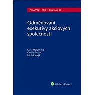 Odměňování exekutivy akciových společností: Právní monografie - Kniha
