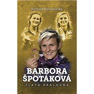 Barbora Špotáková zlatá královna - Kniha