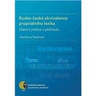 Rusko-česká ekvivalence propriálního lexika: Vlastní jména v překladu