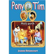 Pony tím Malý poník: Zachráni Pony tím osirelé žriebätko? - Kniha