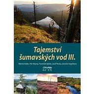 Tajemství šumavských vod III.: Jezera a slatě - Kniha
