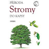 Stromy: Příroda do kapsy - Kniha