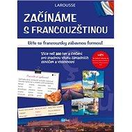 Začínáme s francouzštinou: Učte se francouzsky zábavnou formou