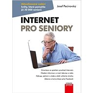 Internet pro seniory: Aktualizované vydání knihy, která pomohla již 20 000 seniorů - Kniha