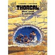 Thorgal 13 Mezí zemí a světlem - Kniha
