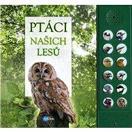 Ptáci našich lesů - Kniha
