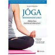 Jóga - Sestavování lekcí - Kniha