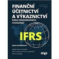 Finanční účetnictví a výkaznictví podle mezinárodních standardů IFRS: 5. aktualizované a přepracovan - Kniha