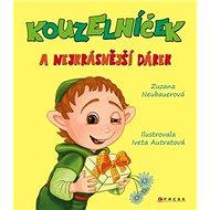 Kouzelníček a nejkrásnější dárek - Kniha