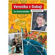 Veronika v Dubaji: Ze života letušky - Kniha