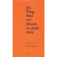 Jin Ping Mei aneb Slivoň ve zlaté váze - Kniha