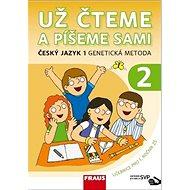 Už čteme a píšeme sami Český jazyk 1 Genetická metoda: upraveno pro děti s SVP - Kniha