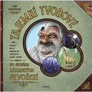 Tajemní tvorové: Po stopách záhadných stvoření - Kniha