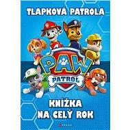 Tlapková patrola Knížka na celý rok - Kniha