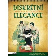 Diskrétní elegance: Móda mezi válkami - Kniha
