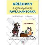 Křížovky a nejznámější vtipy Pavla Kantorka - Kniha