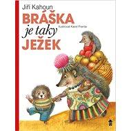 Bráška je taky ježek - Kniha