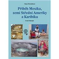 Příběh Mexika, zemí Střední Ameriky a Karibiku - Kniha