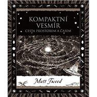 Kompaktní vesmír: Cesta prostorem a časem - Kniha