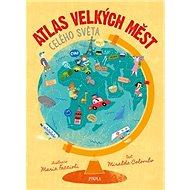 Atlas velkých měst celého světa - Kniha