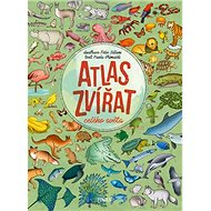 Atlas zvířat celého světa - Kniha
