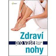 Zdraví pro vaše nohy - Kniha
