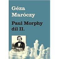 Paul Morphy díl II. - Kniha