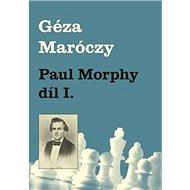 Paul Morphy díl I. - Kniha