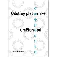 Odstíny platónské uměřenosti - Kniha