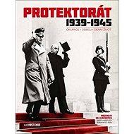 Protektorát 1939 - 1945: Okupace - Odboj - Denní život - Kniha