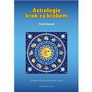 Astrologie krok za krokem: Učebnice výkladu horoskopu v praxi - Kniha